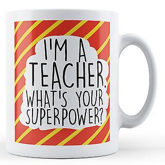 Sou professora, qual é o seu superpoder impresso caneca