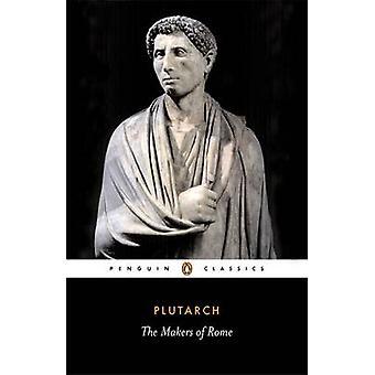 The Makers of Rome by Plutarch - Ian Scott-Kilvert - 9780140441581 Bo