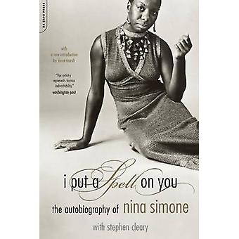 Ik zette een spreuk op u - de autobiografie van Nina Simone door Nina Simone