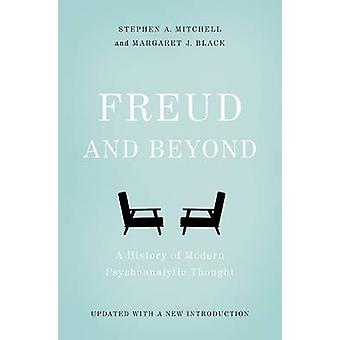 Freud and Beyond - A History of Modern Psychoanalytic Thought (2nd Rev