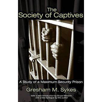 The Society of Captives - A Study of a Maximum Security Prison (Revise