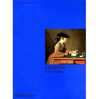 Chardin by Gabriel Naughton - 9780714833361 Book