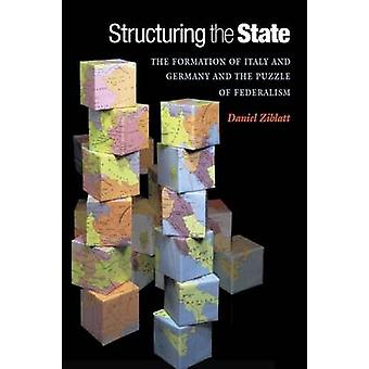 Structuring the State - The Formation of Italy and Germany and the Puz