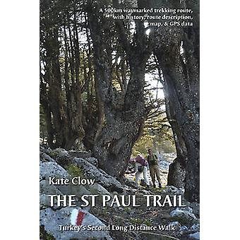 The St Paul Trail - Turkey's second long distance walk (2nd edition) b