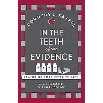 In the Teeth of the Evidence - Lord Peter Wimsey Book 14 by Dorothy L.