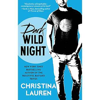 Dark Wild Night by Christina Lauren - 9781476777948 Book