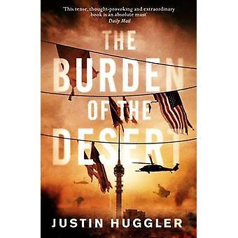 The Burden of the Desert by Justin Huggler - 9781780722009 Book