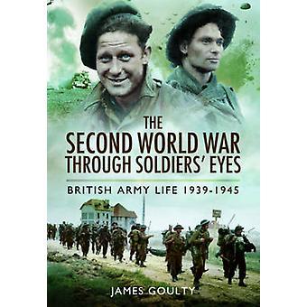 Dem zweiten Weltkrieg durch Soldaten Augen - britische Armee Leben 1939-1