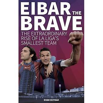 Eibar modiga - The extraordinära stiga av la Ligas minsta Team av