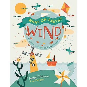 Wind by Isabel Thomas - Paulina Morgan - 9781784935535 Book