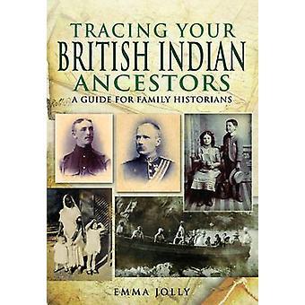 Spåra din brittiska indiska förfäder av Emma Jolly - 9781848845732 B