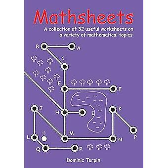Mathsheets - A Collection of 32 Useful Worksheets on a Variety of Math