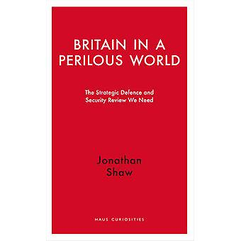 Britain in a Perilous World - The Strategic Defence and Security Revie