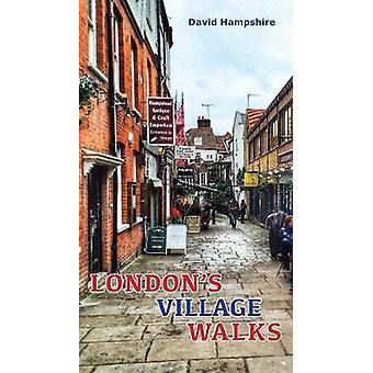 London London's Village Walks - 20 Walks Around the City's Most Beauti