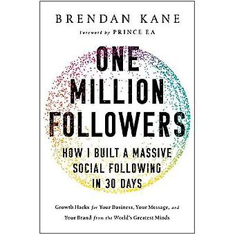 One Million Followers - How I Built a Massive Social Following in 30 D