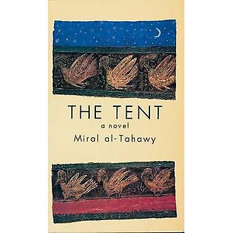 The Tent by Miral Al-Tahawy - 9789774245428 Book