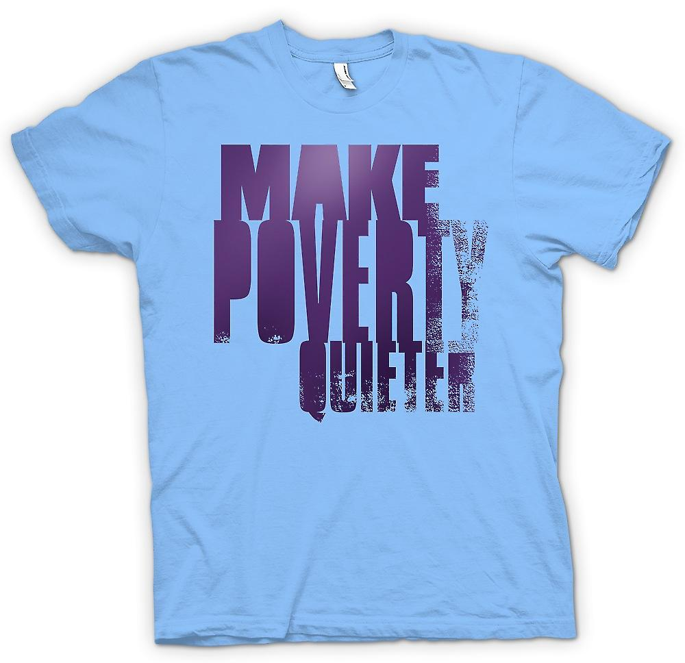 Mens T-shirt - Make Poverty Quieter - Brilliant Funny
