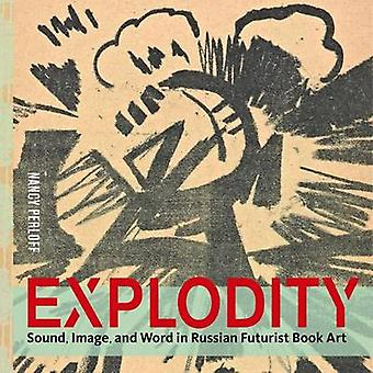 Explodity - Sound - Image - and Word in Russian Futurist Book Art by