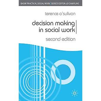 Decision Making in Social Work by OSullivan & Terence