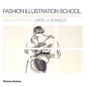 Fashion Illustration School - A Complete Handbook for Aspiring Designe