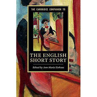 The Cambridge Companion to the English Short Story by Ann-Marie Einha