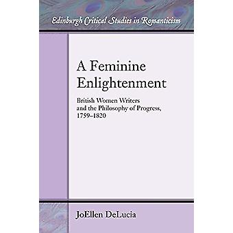 A Feminine Enlightenment - British Women Writers and the Philosophy of
