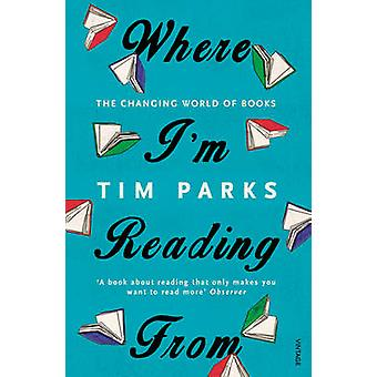 Where I'm Reading from - The Changing World of Books by Tim Parks - 97