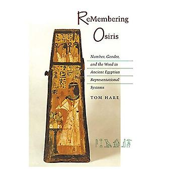 Remembering Osiris : Number, Gender, and the Word in Ancient Egypt Representational System