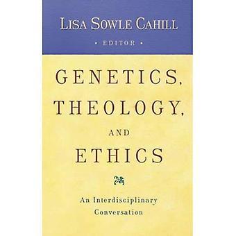 Genetics, Theology, and Ethics: An Interdiscipinary Conversation