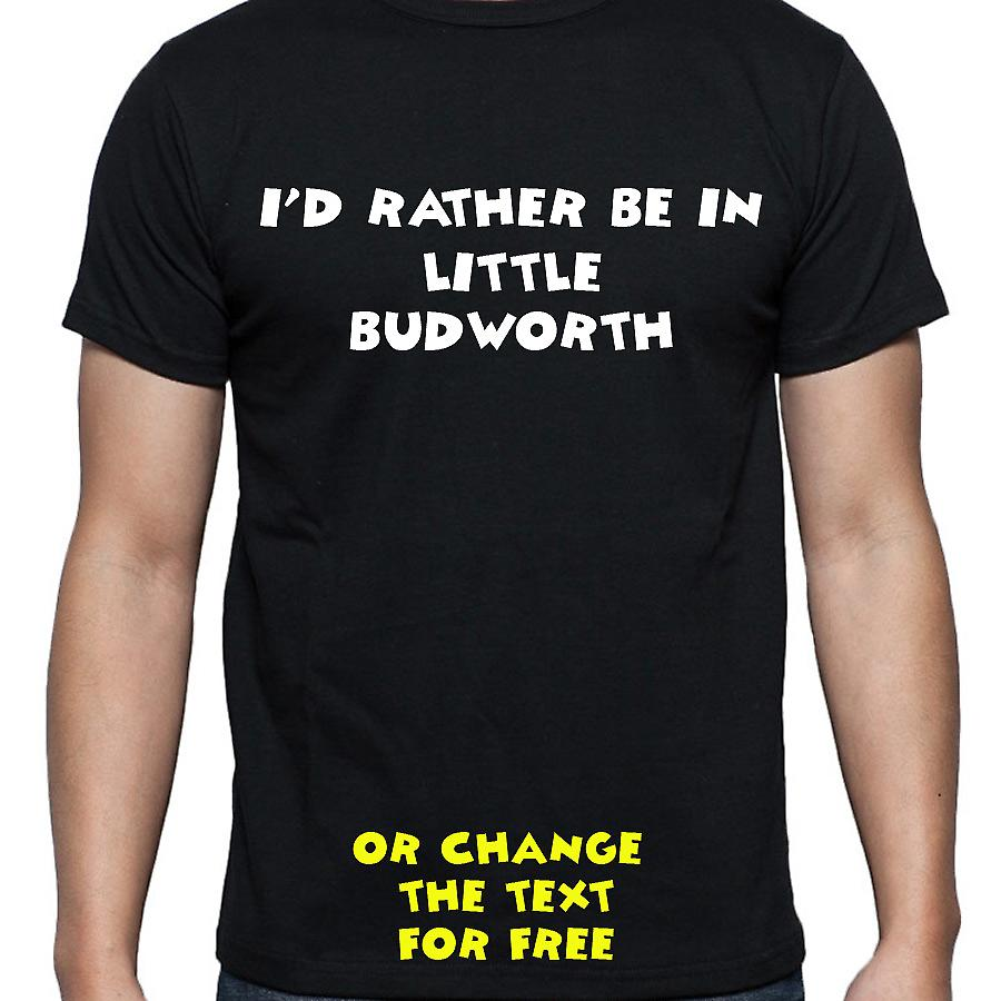 I'd Rather Be In Little budworth Black Hand Printed T shirt