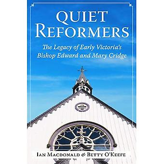 Quiet Reformers: The Legacy of Victoria's Bishop Edward and Mary Cridge