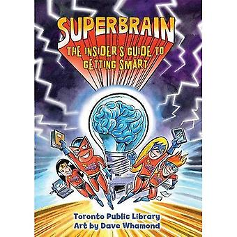 Superbrain: The Insider's Guide to Getting Smart