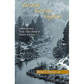 We Walk the Path Together: Leaning from Thich Nhat Hanh and Meister Eckhart