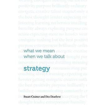 What We Mean When We Talk About Strategy 2016