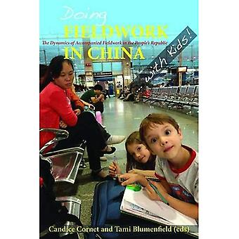 Doing Fieldwork in China ... with Kids!: The Dynamics of Accompanied Fieldwork in the People's Republic (NIAS...