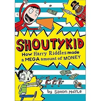 How Harry Riddles Made a Mega Amount of Money (Shoutykid, Book 5) (Shoutykid)