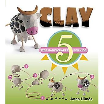 Clay: 5-Step Handicrafts for Kids