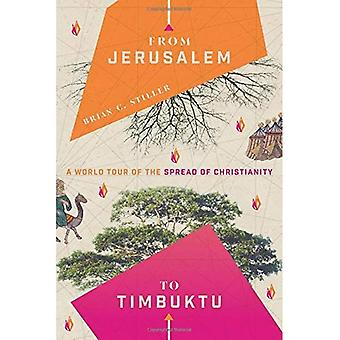 From Jerusalem to Timbuktu:� A World Tour of the Spread of Christianity