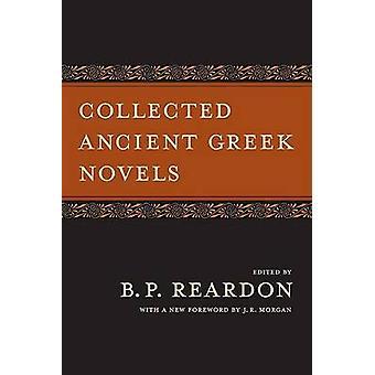 Collected Ancient Greek Novels by B. P. Reardon - J. R. Morgan - 9780