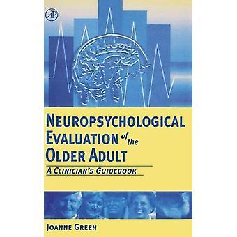 Neuropsykologisk vurdering af den ældre voksen A klinikere guidebog af grøn & Joanne