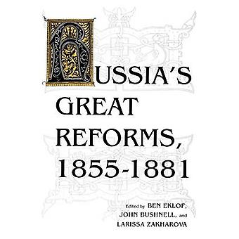 Russia S Great Reforms 1855 1881 by Eklof & Ben
