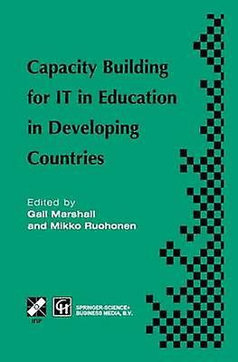 Capacity Building for IT in Education in Developing Countries  IFIP TC3 WG3.1 3.4  3.5 Working Conference on Capacity Building for IT in Education in Developing Countries 1925 August 1997 Harare by Marshall & Gail