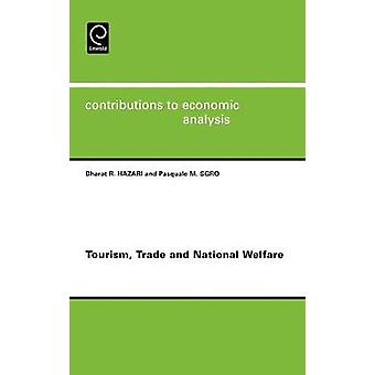 Tourism Trade and National Welfare by Hazari & Bharat R.