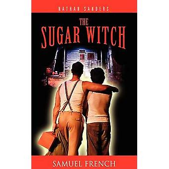 The Sugar Witch by Sanders & Nathan