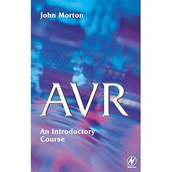 Avr An Introductory Course by Morton & John