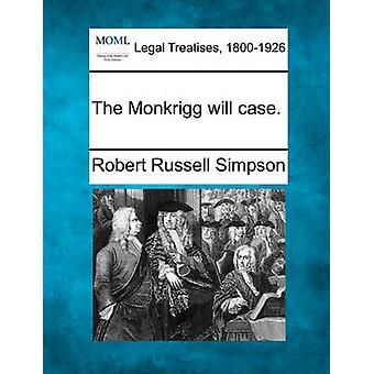 The Monkrigg will case. by Simpson & Robert Russell