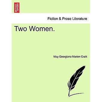 Two Women. by Craik & May Georgiana Marion