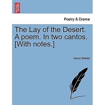 Lå i ørkenen. Et dikt. I to cantos. Med notater. av Stokes & Henry