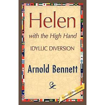 Helen with the High Hand by Bennett & Arnold