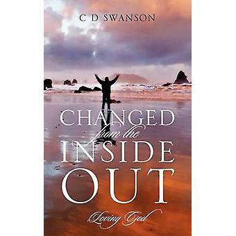 Veranderd uit de Inside Out liefdevolle God door Swanson & C D
